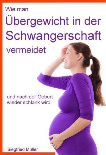 Wie man Übergewicht in der Schwangerschaft vermeidet und nach der Geburt wieder schlank wird.