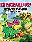 Dinosaurs Livro de colorir para crianças de 4 a 8 anos: 50 imagens de dinossauros que irão divertir as crianças e envolvê-las em atividades criativas ... a era jurássica (Portuguese Edition)