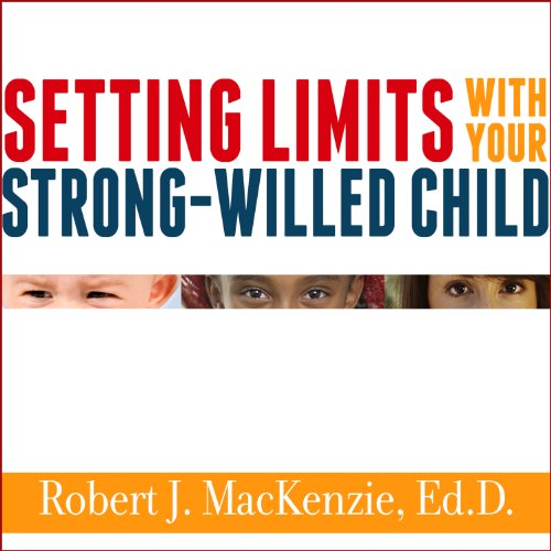 Setting Limits with Your Strong-Willed Child audiobook cover art