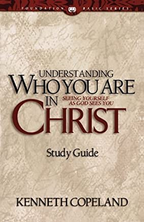 Understanding Who You Are in Christ Study Guide by Kenneth Copeland (1-Jan-1982) Paperback