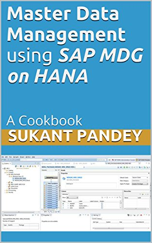 Master Data Management using SAP MDG on HANA: A Cookbook (SAP Data Management 1) (English Edition)