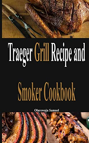 Traeger Grill Recipe and Smoker...