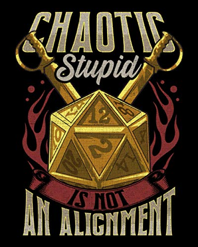 Chaotic Stupid Is Not An Alignment: Funny Chaotic Stupid Is