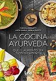 La cocina ayurveda: Que el alimento sea tu medicamento (Cocina para todos)