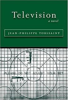 Television by Jean-Philippe Toussaint, Warren Motte (2005) Paperback
