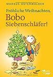 Fröhliche Weihnachten, Bobo Siebenschläfer!: Bildgeschichten für ganz Kleine (Bobo Siebenschläfer: Neue Abenteuer, Band 4) - Markus Osterwalder