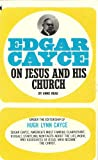 Edgar Cayce on Jesus and His Church (65-975)