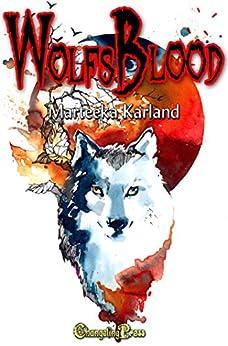 Wolfsblood (Lionsblood Book 2) by [Marteeka Karland]