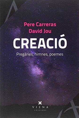 Creació: Pregàries, himnes, poemes: 8 (Assaig)