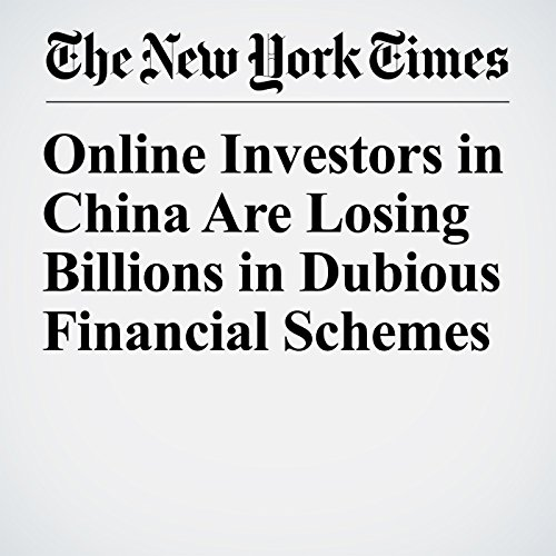 Online Investors in China Are Losing Billions in Dubious Financial Schemes copertina