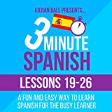 3 Minute Spanish: Lessons 19-26