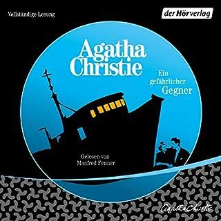 Ein gefährlicher Gegner     Tommy & Tubbence 1              Autor:                                                                                                                                 Agatha Christie                               Sprecher:                                                                                                                                 Manfred Fenner                      Spieldauer: 6 Std. und 41 Min.     8 Bewertungen     Gesamt 4,6