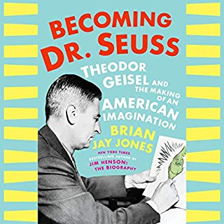 Becoming Dr. Seuss     Theodor Geisel and the Making of an American Imagination              By:                                                                                                                                 Brian Jay Jones                               Narrated by:                                                                                                                                 Mike Chamberlain                      Length: 18 hrs     5 ratings     Overall 4.4