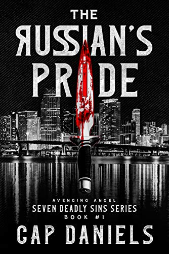 The Russian's Pride: Avenging Angel - Seven Deadly Sins by [Cap Daniels]