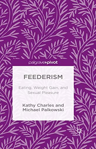 Feederism Eating Weight Gain and Sexual Pleasure product image