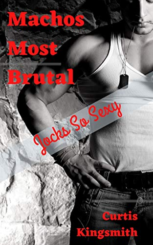 Machos Most Brutal: Jocks So Sexy (English Edition)