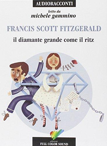 Il diamante grande come il Ritz letto da Gammino Michele. Audiolibro. CD Audio ~ La danza classica tra arte e scienza. Nuova ediz. Con espansione online PDF Books