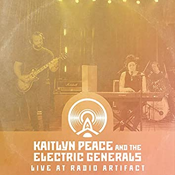 Kaitlyn Peace & The Electric Generals - Live at Radio Artifact