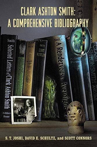 Clark Ashton Smith: A Comprehensive Bibliography