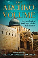 The Archko Volume: Archaeological Writings of the Sanhedrim
