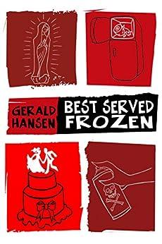 Best Served Frozen (The Derry Women Series Book 4) by [Gerald Hansen]
