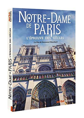 Notre-Dame de Paris : l'épreuve des siècles