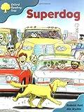 Oxford Reading Tree: Stage 9: Storybooks (magic Key): Superdog