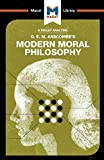 An Analysis of G.E.M. Anscombe's Modern Moral Philosophy (The Macat Library)...