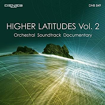 Higher Latitudes, Vol. 2 (Orchestral Soundtrack Documentary)