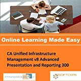 PTNR01A998WXY CA Unified Infrastructure Management v8 Advanced Presentation and Reporting 300 Online Certification Video Learning Made Easy