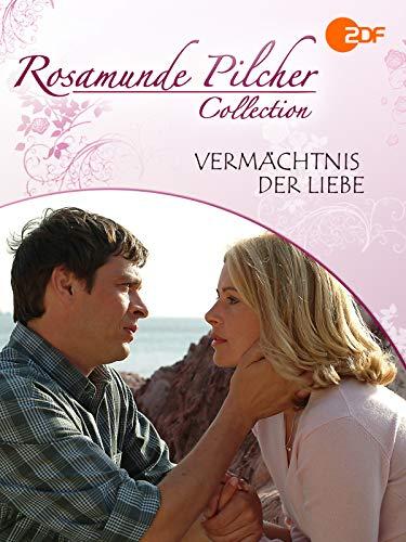 Rosamunde Pilcher: Vermächtnis der Liebe
