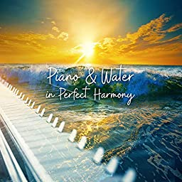 Piano & Water in Perfect Harmony: 2019 New Age Nature Music