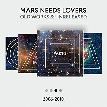 Old Works & Unreleased 2006-2010, Pt. 3