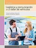 Logística y comunicación en un taller de vehículos 2.ª edición