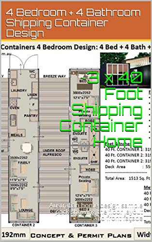 3 x 40 Foot 4 Bedroom Shipping Container Home: Australian home design sample pack showing the floor layout and front façade (Shipping Container Homes) (English Edition)