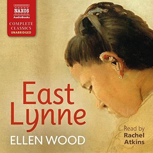 East Lynne Audiobook By Ellen Wood cover art