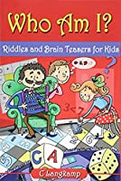 Who Am I? Riddles and Brain Teasers for Kids