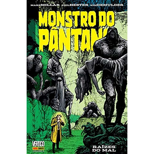 Monstro Do Pântano: Raízes Do Mal Vol. 6
