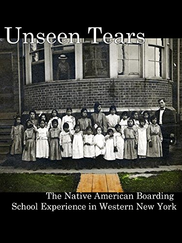 Unseen Tears: The Native American Boarding School Experience in Western New York [OV]