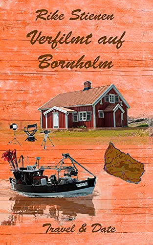 Verfilmt auf Bornholm: Travel & Date von [Rike Stienen]