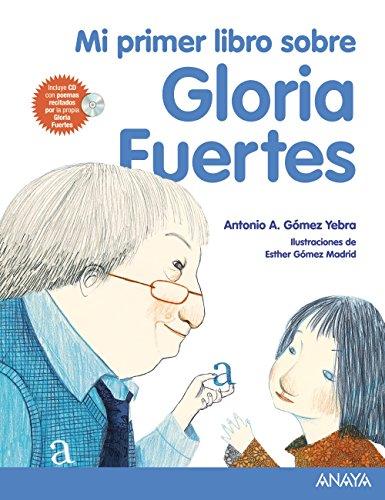 Mi primer libro sobre Gloria Fuertes (Literatura Infantil (6-11 Años) - Mi Primer Libro)