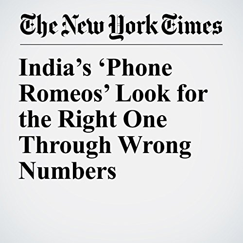 India's 'Phone Romeos' Look for the Right One Through Wrong Numbers copertina