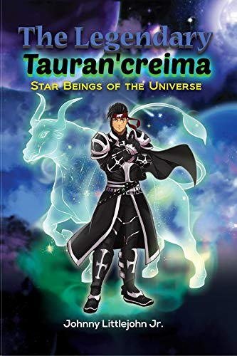 The Legendary Tauran'creima: Star Beings of the Universe (English Edition)