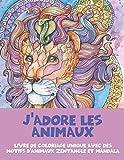 J'adore les animaux - Livre de coloriage unique avec des motifs d'animaux Zentangle et Mandala -