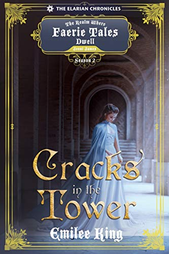 Cracks in the Tower: A Realm Where Faerie Tales Dwell Series (Elarian