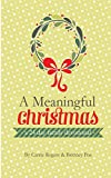 A Meaningful Christmas: A 24 Day Family Devotional