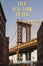 Five New York Plays: by Jim Geoghan