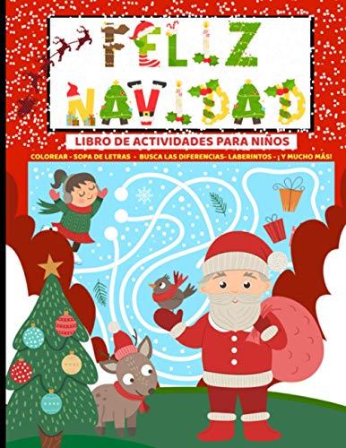 Feliz Navidad Libro de Actividades para Niños: de 3 a 8 años con Juegos de colorear y Puzzles - Bonito y divertido Cuaderno mágico infantil para ... de letras con Papa Noel, árbol de navidad et