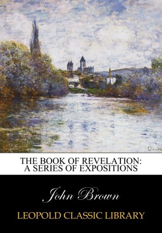 程度においビジョンThe book of Revelation: a series of expositions