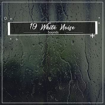 19 White Noise Sounds for Meditation, Zen and Sleep